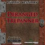 EZG reviews Psionic Bestiary: Deranged Trepanner