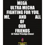 EZG reviews Super Mega Ultra Mecha Fighting for Me, You and All of Our Friends (A Tinker Prestige Class)
