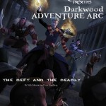 Darkwood Adventure Arc #1 - The Deft and the Deadly