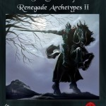 The Secrets of Renegade Archetypes II