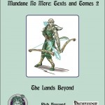 Mundane No More: Texts and Tomes II - The Lands Beyond