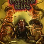 Cyclopean Deeps Vol. I