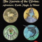The Secrets of the Divine: Adventure, Earth, Magic & Water