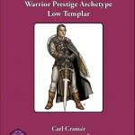 Warrior Prestige Archetypes: The Low Templar