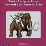 Warrior Prestige Archetypes: Mammoth Lord & Mammoth Rider