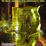 In the Company of Gelatinous Cubes