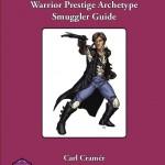 Warrior Prestige Archetypes: Smuggler Guide