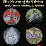 The Secrets of the Divine: Death, Justice, Healing & Madness