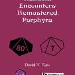 Random Encounters Remastered: Porphyra