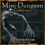 Mini-Dungeon: Choker Lair