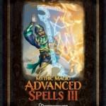 Mythic Magic: Advanced Spells III