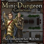 Snow-White Mini-Dungeon: Glass Golem Go-Round