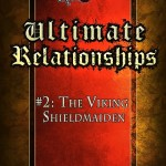 Ultimate Relationships: The Viking Shieldmaiden