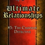 Ultimate Relationships: The Cassisian Detective