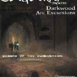 Darkwood Arc Excursions: Curse of the Barrowspawn