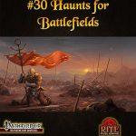 #30 Haunts for Battlefields