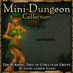 Mini-Dungeons: The Burning Tree of Coilltean Grove