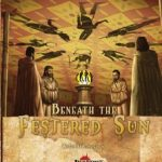 Beneath the Festered Sun