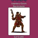 Legendary Classes: Quartermaster