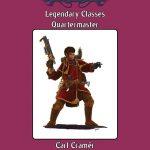 Legendary Classes: Quartermaster