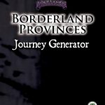 Borderland Provinces: Journey Generator (system-neutral)