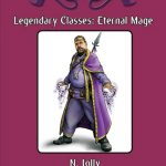 Legendary Classes: Eternal Mage