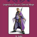 Legendary Classes: Eternal Mage