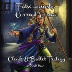 Cloak and Ballot Trilogy II: False Honesty, Corrupt Virtue