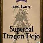Lost Lore: Supernal Dragon Dojo