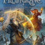 Frostgrave: Fantasy Wargaming in the Frozen City