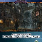Adventures in the Borderland Provinces (PFRPG/OSR/5e)