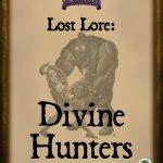 Lost Lore: Divine Hunters