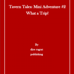 Tavern Tales Mini Adventure #2: What a Trip!