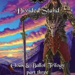 Cloak & Ballot Trilogy III: Divided Stand