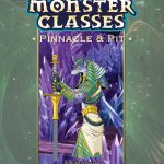 Monster Classes: Pinnacle & Pit