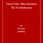 Tavern Tales: The Troubleshooters