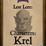 Lost Lore: Characters - Krel