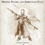 Mythic Mini: Medium, Spiritualist and Psychic Feats