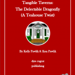 Tangible Taverns: The Delectable Dragonfly (A Tea House Twist)