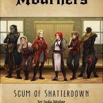 Mourners: Scum of Shatterdown (Fiction)