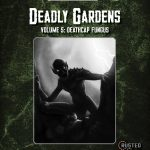 Deadly Gardens: Deathcap Fungus (revised edition)