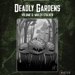 Deadly Gardens: Mulch Stalker (revised version)