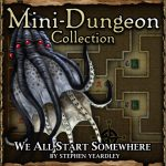 Mini-Dungeon: We All Start Somewhere...