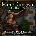 Mini-Dungeon: The Kabandha's Request