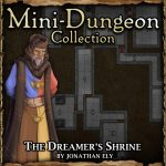 Mini-Dungeon: The Dreamer's Shrine