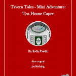 Tavern Tales: Tea House Caper