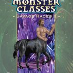 Monster Classes: Savage Races II