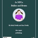 5e NPCs: Bullies and Brutes