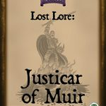 Lost Lore: Justicar of Muir