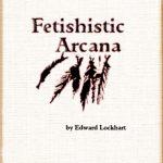 Fetishistic Arcana (OSR)